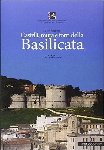 Presentazione volume «Castelli mura e torri della Basilicata» di Santoro